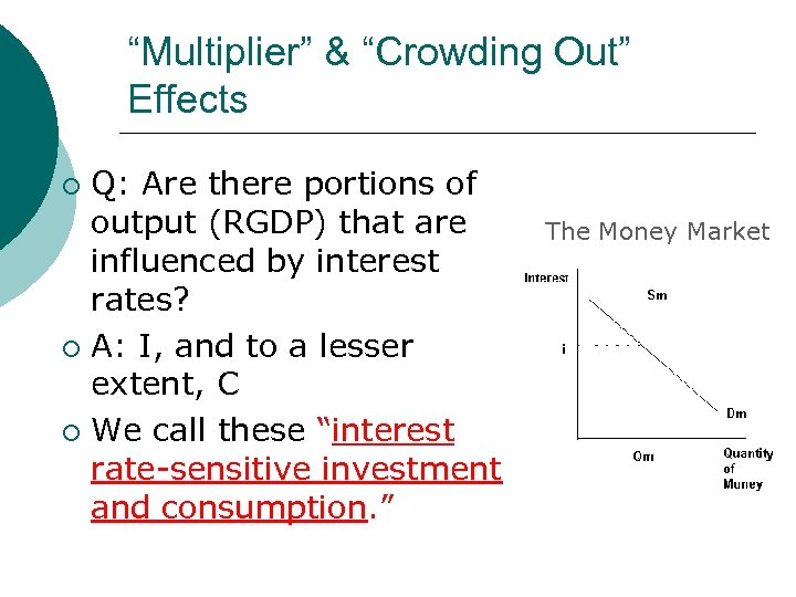 """""""Multiplier"""" & """"Crowding Out"""" Effects Q: Are there portions of output (RGDP) that are"""