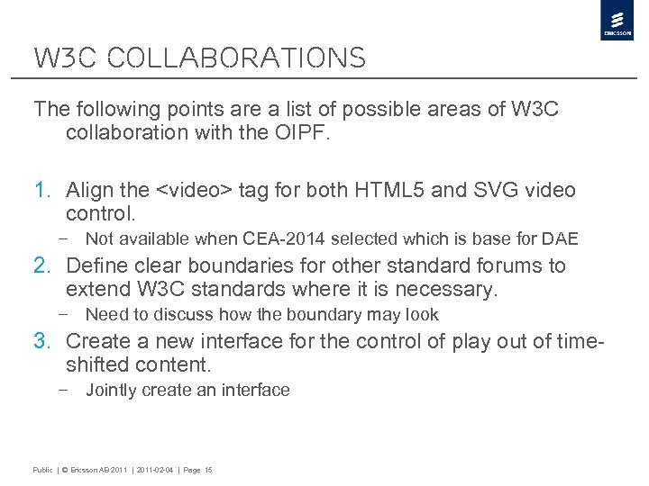 W 3 C collaborations The following points are a list of possible areas of