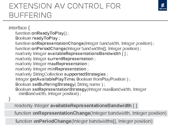 Extension AV Control for buffering interface { function on. Ready. To. Play() ; Boolean