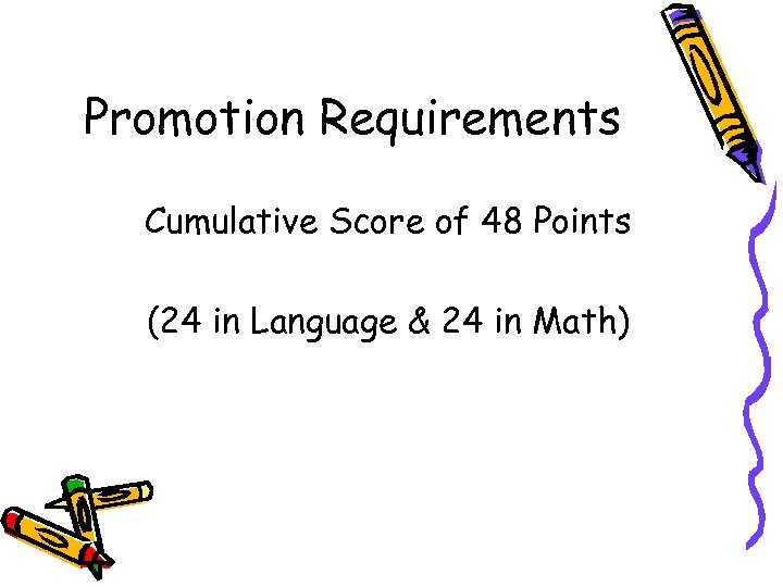 Promotion Requirements Cumulative Score of 48 Points (24 in Language & 24 in Math)