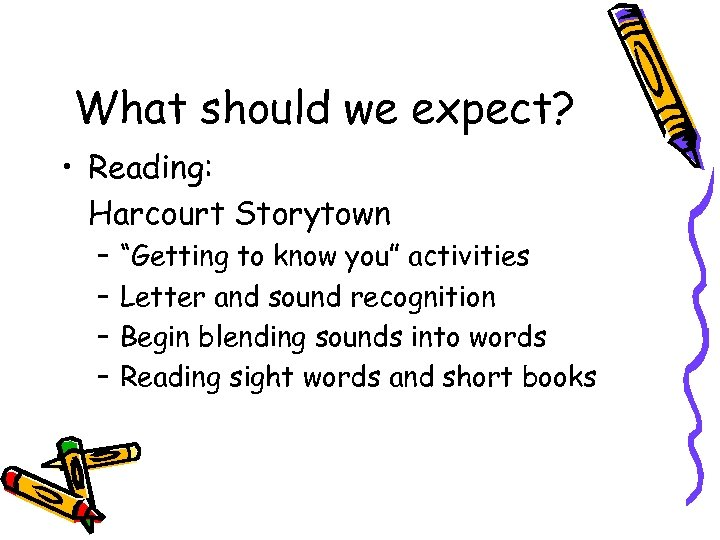 "What should we expect? • Reading: Harcourt Storytown – – ""Getting to know you"""