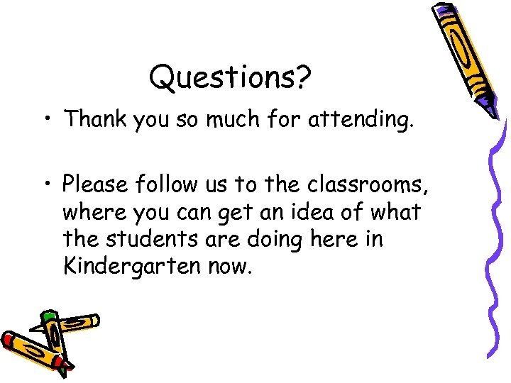 Questions? • Thank you so much for attending. • Please follow us to the