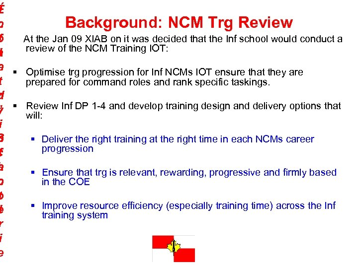 I É n c Background: NCM Trg Review f o At the Jan 09