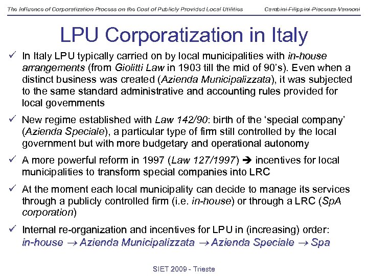The Influence of Corporatization Process on the Cost of Publicly Provided Local Utilities Cambini-Filippini-Piacenza-Vannoni