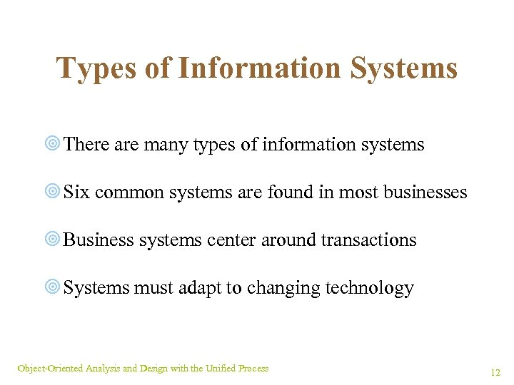 Types of Information Systems ¥ There are many types of information systems ¥ Six