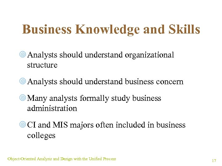 Business Knowledge and Skills ¥ Analysts should understand organizational structure ¥ Analysts should understand