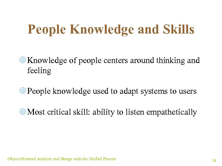 People Knowledge and Skills ¥ Knowledge of people centers around thinking and feeling ¥