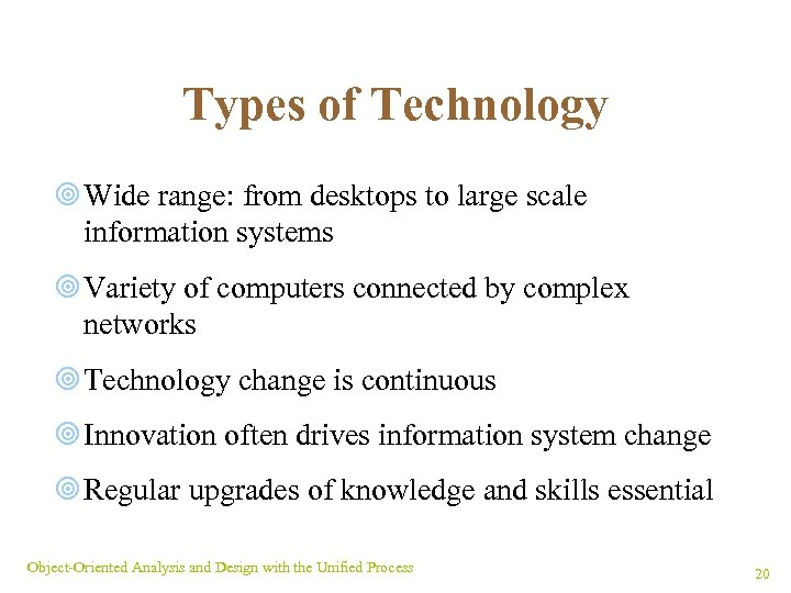 Types of Technology ¥ Wide range: from desktops to large scale information systems ¥