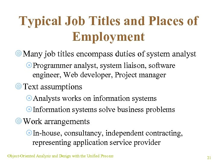 Typical Job Titles and Places of Employment ¥ Many job titles encompass duties of