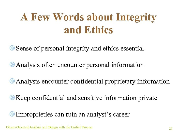 A Few Words about Integrity and Ethics ¥ Sense of personal integrity and ethics