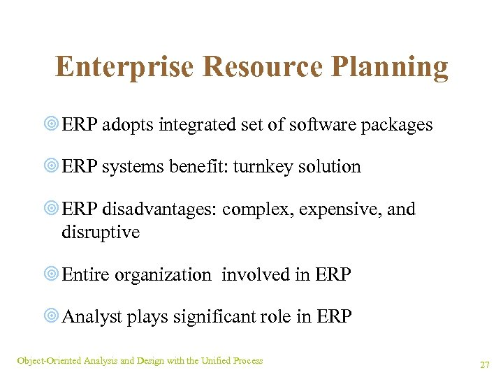 Enterprise Resource Planning ¥ ERP adopts integrated set of software packages ¥ ERP systems