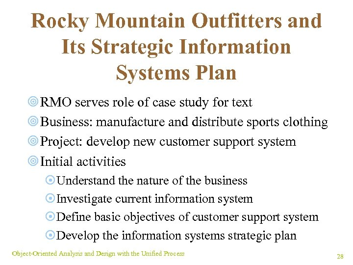 Rocky Mountain Outfitters and Its Strategic Information Systems Plan ¥ RMO serves role of