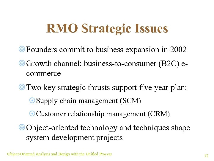 RMO Strategic Issues ¥ Founders commit to business expansion in 2002 ¥ Growth channel: