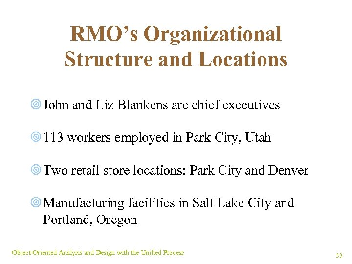RMO's Organizational Structure and Locations ¥ John and Liz Blankens are chief executives ¥