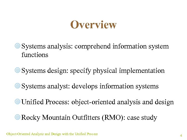 Overview ¥ Systems analysis: comprehend information system functions ¥ Systems design: specify physical implementation