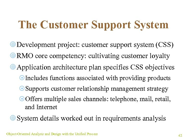 The Customer Support System ¥ Development project: customer support system (CSS) ¥ RMO core