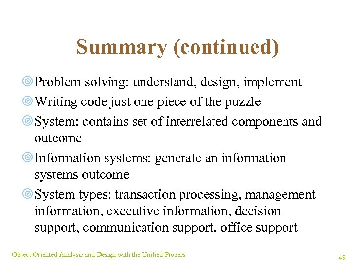 Summary (continued) ¥ Problem solving: understand, design, implement ¥ Writing code just one piece