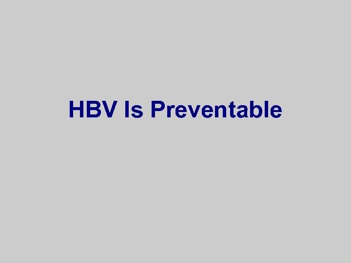 HBV Is Preventable