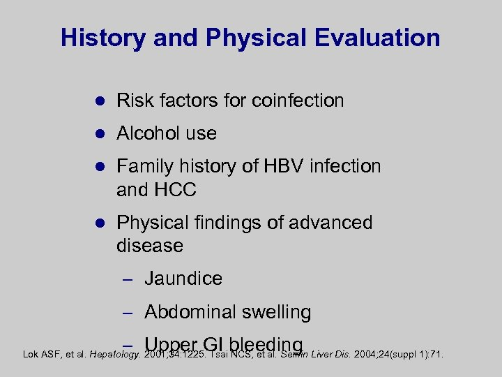 History and Physical Evaluation l Risk factors for coinfection l Alcohol use l Family