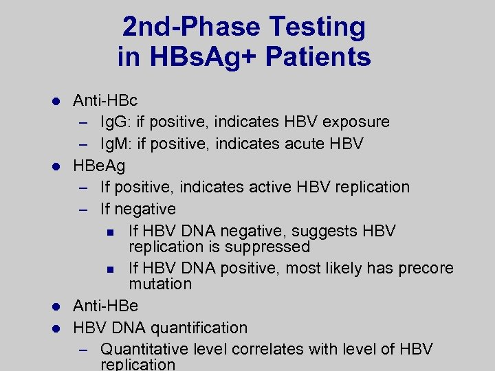2 nd-Phase Testing in HBs. Ag+ Patients Anti-HBc – Ig. G: if positive, indicates