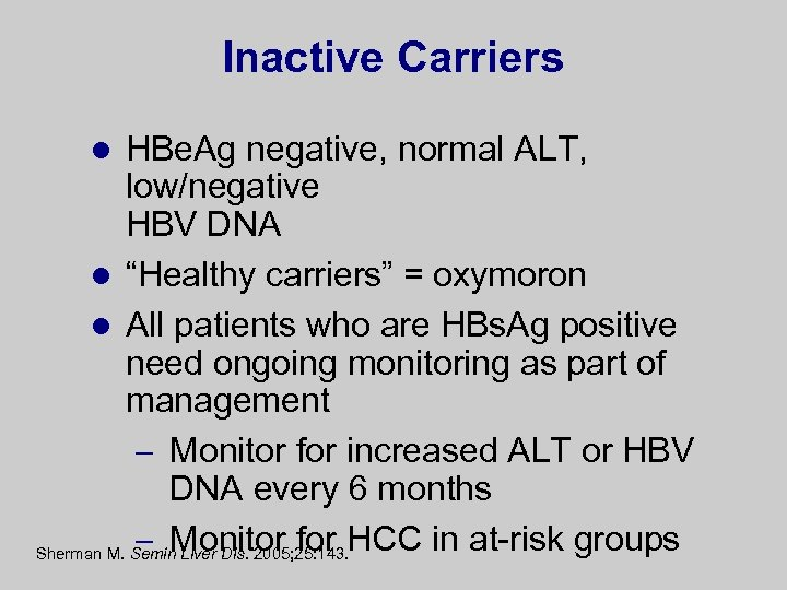 "Inactive Carriers HBe. Ag negative, normal ALT, low/negative HBV DNA l ""Healthy carriers"" ="