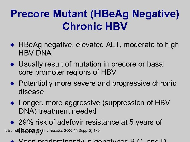 Precore Mutant (HBe. Ag Negative) Chronic HBV l HBe. Ag negative, elevated ALT, moderate