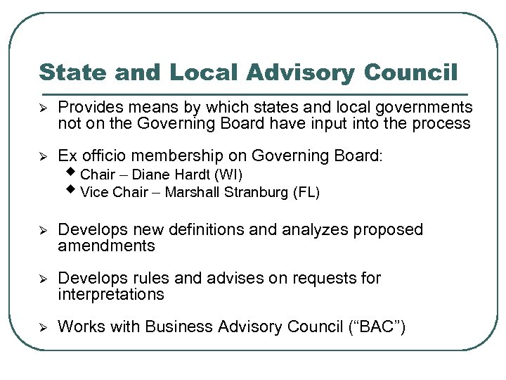 State and Local Advisory Council Ø Provides means by which states and local governments