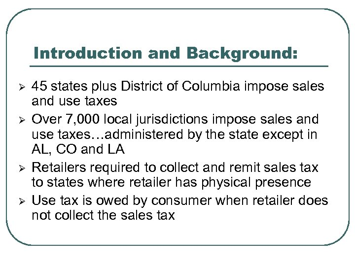 Introduction and Background: Ø Ø 45 states plus District of Columbia impose sales and