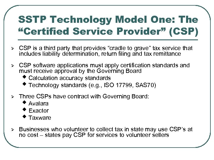 "SSTP Technology Model One: The ""Certified Service Provider"" (CSP) Ø CSP is a third"
