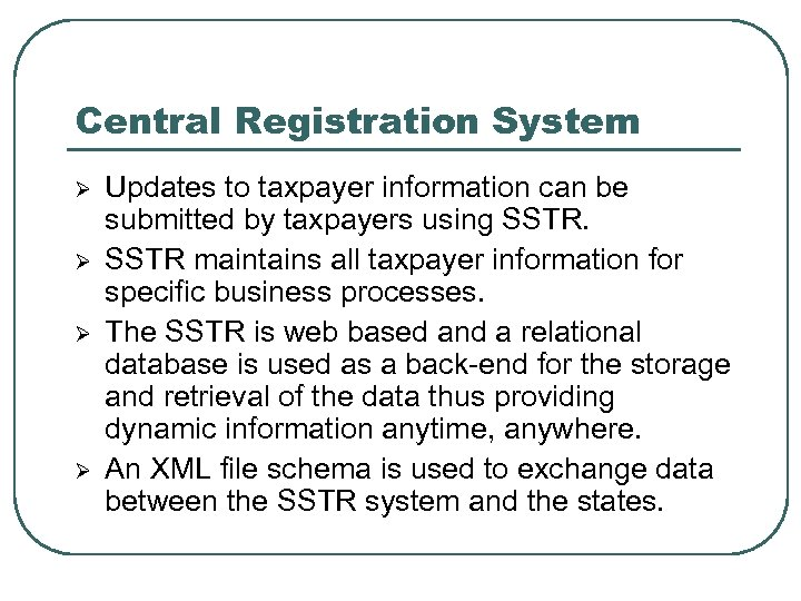 Central Registration System Ø Ø Updates to taxpayer information can be submitted by taxpayers
