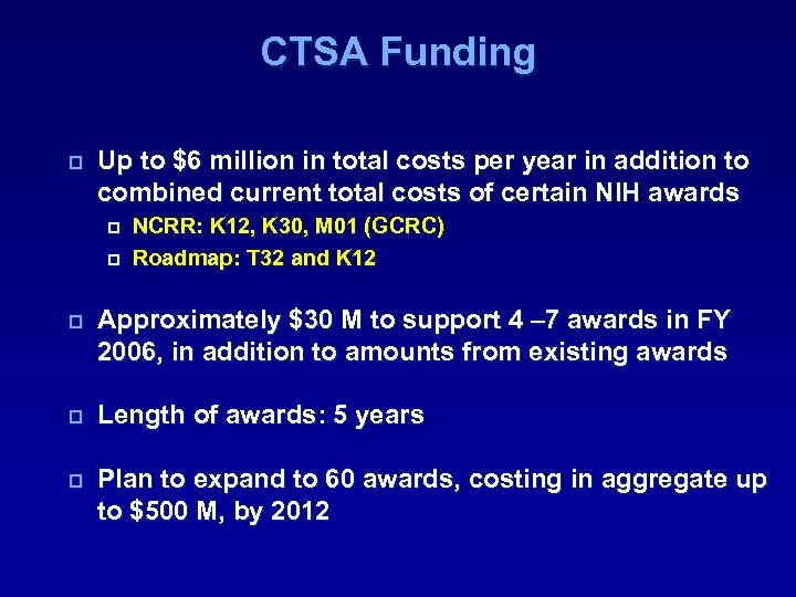 CTSA Funding p Up to $6 million in total costs per year in addition