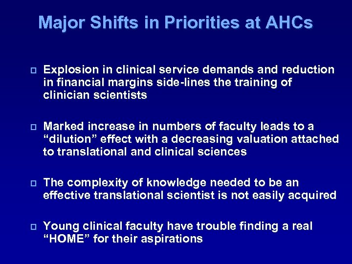 Major Shifts in Priorities at AHCs p Explosion in clinical service demands and reduction
