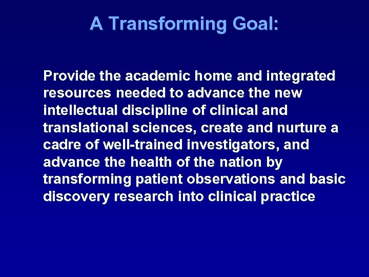 A Transforming Goal: Provide the academic home and integrated resources needed to advance the
