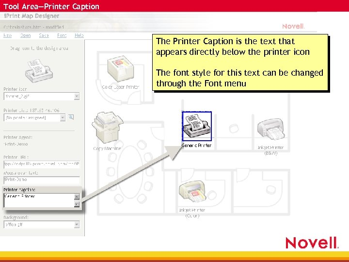 Tool Area—Printer Caption The Printer Caption is the text that appears directly below the