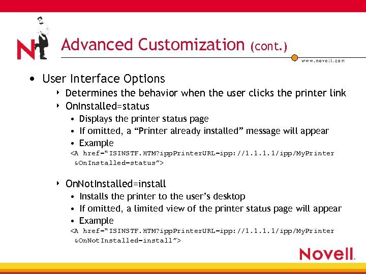 Advanced Customization (cont. ) • User Interface Options 4 4 Determines the behavior when