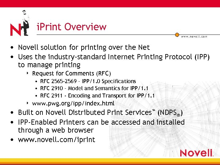 i. Print Overview • Novell solution for printing over the Net • Uses the