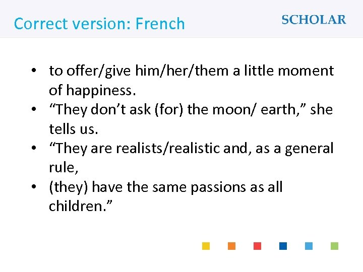 What would you like to learn? Correct version: French • to offer/give him/her/them a