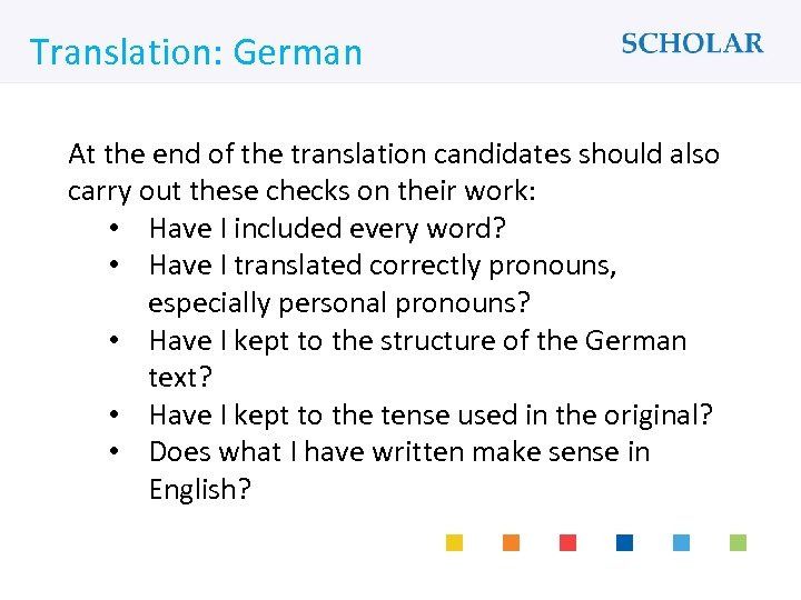 What would you like to learn? Translation: German At the end of the translation