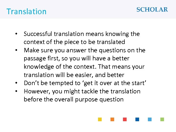 What would you like to learn? Translation • Successful translation means knowing the context