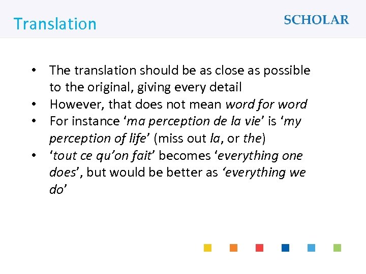 What would you like to learn? Translation • The translation should be as close
