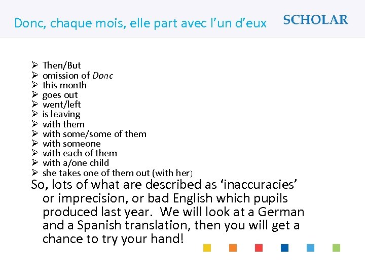 What would you like to learn? Donc, chaque mois, elle part avec l'un d'eux