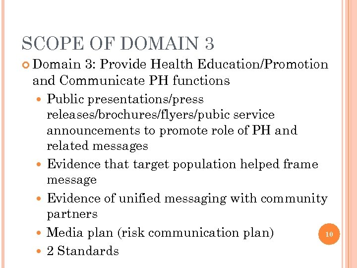 SCOPE OF DOMAIN 3 Domain 3: Provide Health Education/Promotion and Communicate PH functions Public