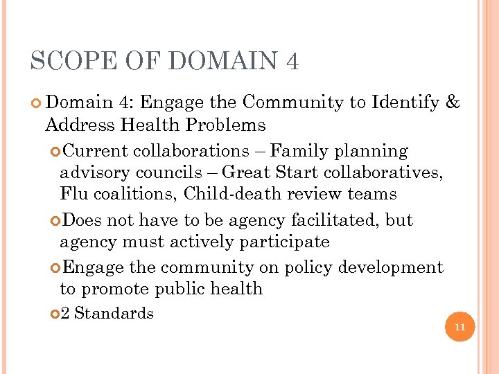 SCOPE OF DOMAIN 4 Domain 4: Engage the Community to Identify & Address Health