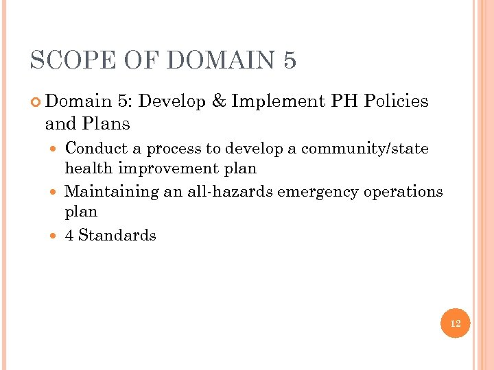 SCOPE OF DOMAIN 5 Domain 5: Develop & Implement PH Policies and Plans Conduct