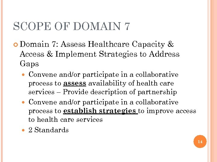 SCOPE OF DOMAIN 7 Domain 7: Assess Healthcare Capacity & Access & Implement Strategies