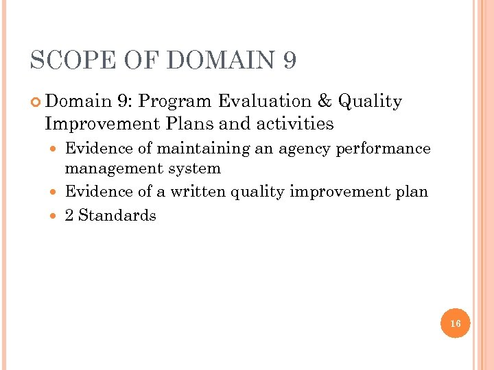 SCOPE OF DOMAIN 9 Domain 9: Program Evaluation & Quality Improvement Plans and activities