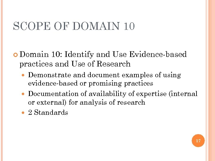 SCOPE OF DOMAIN 10 Domain 10: Identify and Use Evidence-based practices and Use of