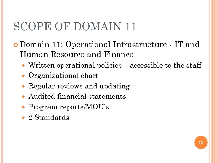 SCOPE OF DOMAIN 11 Domain 11: Operational Infrastructure - IT and Human Resource and