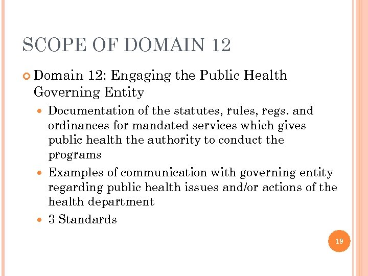SCOPE OF DOMAIN 12 Domain 12: Engaging the Public Health Governing Entity Documentation of