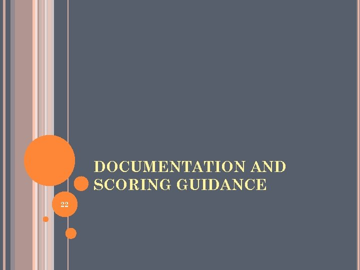 DOCUMENTATION AND SCORING GUIDANCE 22